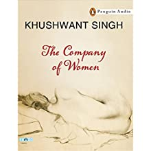 The Company of Women (       UNABRIDGED) by Khushwant Singh Narrated by Rashid Raza