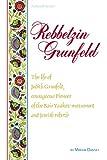 img - for Rebetzin Grunfeld: The Life of Judith Grunfeld, Courageous Pioneer of the Bais Yaakov Movement and Jewish Rebirth (ArtScroll (Mesorah)) book / textbook / text book