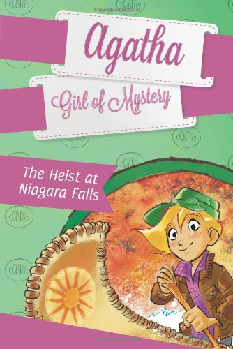 The Heist At Niagara Falls #4 (Agatha: Girl Of Mystery)
