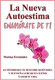 La nueva autoestima: Enam�rate de ti (Spanish Edition)