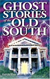 Ghost Stories of the Old South