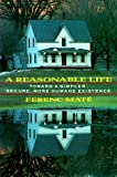 A Reasonable Life: Toward a Simpler, Secure, More Humane Existence (Albetruss House)