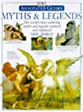 Annotated Myths and Legends (Annotated Guides) (0751306657) by Philip, Neil