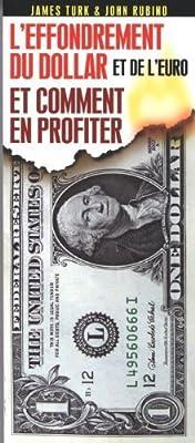 L'effondrement du dollar et de l'euro et comment en profiter de James Turk (2011) Broché par James Turk