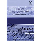 God and the Nature of Time (Ashgate Philosophy of Religion Series)