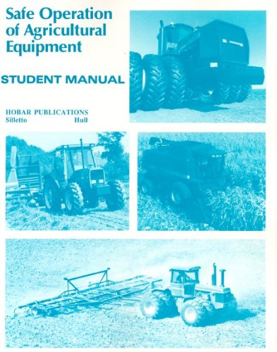 Safe Operations of Agricultural Equipment: Student Manual