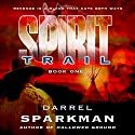 Spirit Trail Audiobook by Darrel Sparkman Narrated by Philip Benoit