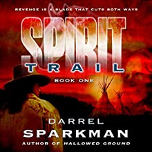 Spirit Trail Audiobook by Darrel Sparkman Narrated by Philip Benoit