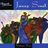 Smooth Grooves: Jazzy Soul 2