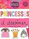 Mes princesses � dessiner par Teyras
