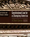 Constitutional Law For A Changing America: A Short Course, 4th Edition Text