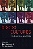 Digital Cultures: Understanding New Media