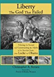img - for Liberty, the God That Failed: Policing the Sacred and Constructing the Myths of the Secular State, from Locke to Obama book / textbook / text book