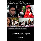 Almost a Turkish Soap Operaby Anne-Rae Vasquez