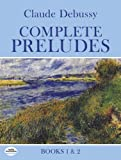 Complete Preludes, Books 1 and 2 (Dover Music for Piano) (0486259706) by Debussy, Claude