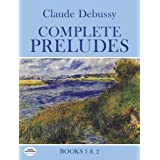 Complete Preludes, Books 1 and 2 (Dover Music for Piano) ~ Claude Debussy