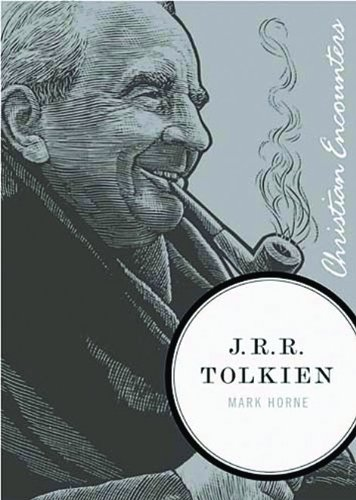J.R.R. Tolkien (Christian Encounters Series)