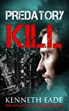 img - for Predatory Kill: A Legal Thriller (Suspense Thrillers and Mysteries best sellers, pulp thriller, political thriller, financial thriller) (Brent Marks Legal Thrillers (includes excerpt of Book 2) 1) book / textbook / text book