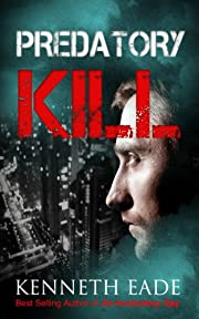 Predatory Kill: A Legal Thriller (Suspense Thrillers and Mysteries best sellers, pulp thriller, political thriller, financial thriller) (Brent Marks Legal Thrillers (includes excerpt of Book 2) 1)