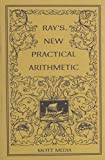 img - for Ray's New Practical Arithmetic (Ray's Arithmetic) book / textbook / text book