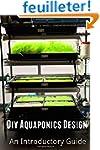 Diy Aquaponics Design: An Introductor...