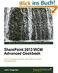 SharePoint 2013 WCM Advanced Cookbook...