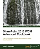 SharePoint 2013 WCM Advanced Cookbook (Quick Answers to Common Problems)