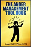 The Anger Management Tool Book (Simple Tools to help Control Your Anger, Overcome Bad Temper and Improving Your Relationships with Friends and Family.)