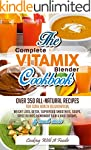 Complete Vitamix Blender Cookbook:Ove...