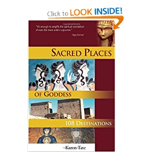 Sacred Places of Goddess: 108 Destinations (Sacred Places: 108 Destinations series) Karen Tate and Brad Olsen