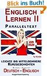 Englisch Lernen II mit Paralleltext -...