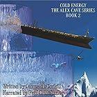 Cold Energy: The Alex Cave Series, Book 2 Hörbuch von James M. Corkill Gesprochen von: Paul J. McSorley