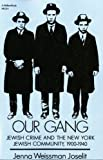 Our Gang: Jewish Crime and the New York Jewish Community, 1900-1940 (The Modern Jewish Experience)