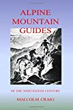 img - for Alpine Mountain Guides: Of The Nineteenth Century book / textbook / text book