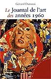 echange, troc Gérard Durozoi - Le journal de l'art des années 1960