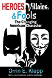 img - for Heroes, Villains, and Fools: The Changing American Character by Orrin E. Klapp (1-Feb-2014) Paperback book / textbook / text book