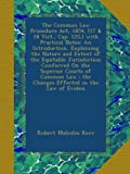 The Common Law Procedure Act, 1854, (17 & 18 Vict., Cap. 125,) with Practical Notes: An Introduction, Explaining the Nature and Extent of the ... ; the Changes Effected in the Law of Eviden