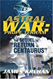img - for Astral War: Prope Terram: The Sequel to