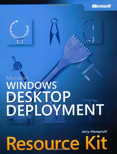 Microsoft® Windows® Desktop Deployment Resource Kit (Pro-Resource Kit)