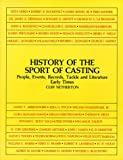 img - for History of the Sport of Casting: People, Events, Records, Tackle and Literature, Early Times book / textbook / text book
