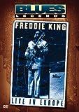 Freddie King - Blues Legend (Live in Europe)