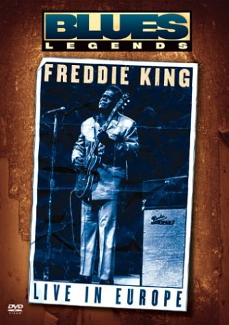 Freddie King - Blues Legend (Live in Europe)