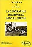 echange, troc Collectif - La géographie des risques dans le monde