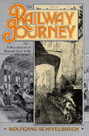 The Railway Journey: The Industrialization of Time and...
