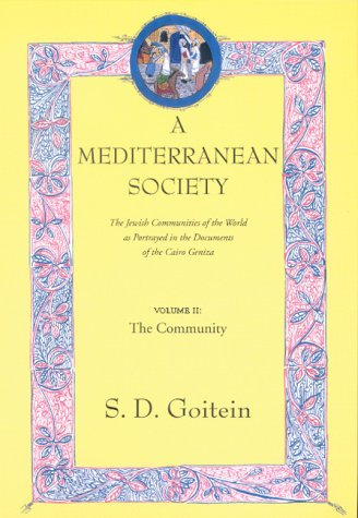 A Mediterranean Society: The Jewish Communities of the Arab World as Portrayed in the Documents of the Cairo Geniza, Vol. II: The Community (Near Eastern Center, UCLA) (Jewish Community Center compare prices)