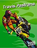 Travis Pastrana: Motocross Legend (Edge Books, Dirt Bikes)