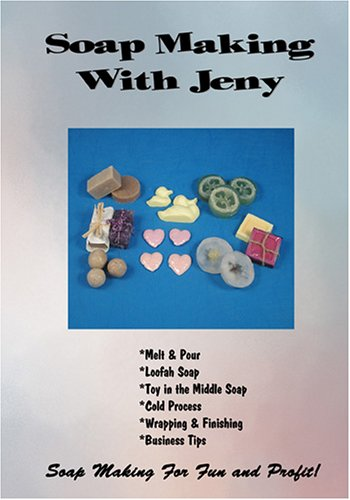 Soap Making With Jeny - Making Soap For Fun & Profit