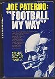 "Joe Paterno: ""Football My Way"""