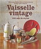 echange, troc Clémentine Pomeau-Peyre, Carine Albertus - Vaisselle vintage : 200 ans de style