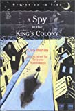 img - for A Spy in the King's Colony (Mysteries in Time) book / textbook / text book